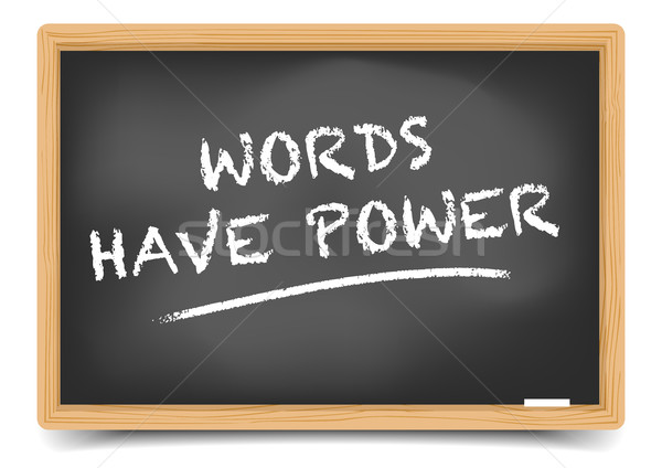 Blackboard Words Have Power Stock photo © unkreatives