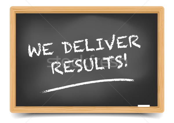 Blackboard We Deliver Results Stock photo © unkreatives