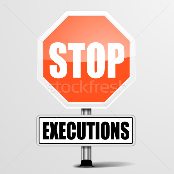 Stop Executions Sign Stock photo © unkreatives