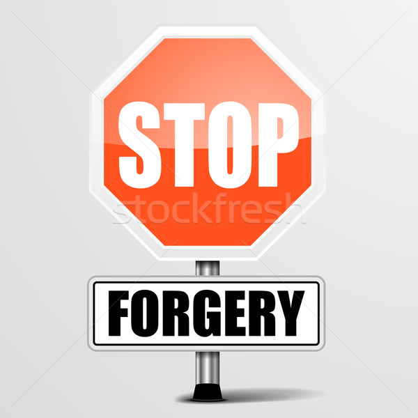 Stop Forgery Stock photo © unkreatives