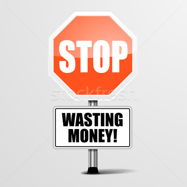 Stop Wasting Money Stock photo © unkreatives