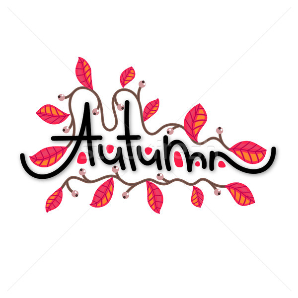 Autumn. Branch with colorful fall leaves. Cute creative hand drawn lettering. Red foliage. Seasonal  Stock photo © user_10144511