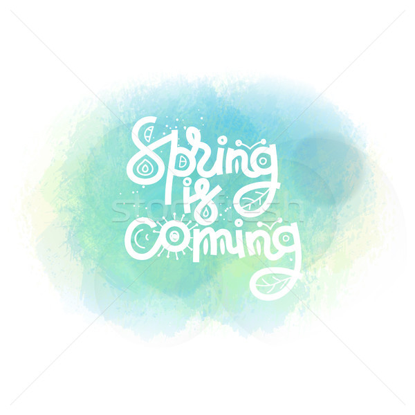 Spring is coming. Cute creative hand drawn lettering on watercolor stain. Freehand style. Doodle. Sp Stock photo © user_10144511