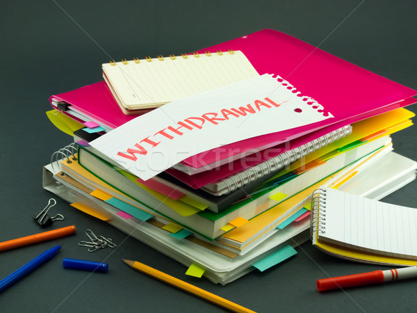 The Pile of Business Documents; Withdrawal Stock photo © user_9323633