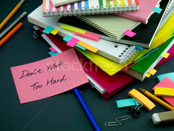 Somebody Left the Message on Your Working Desk; Don't Work Too H Stock photo © user_9323633