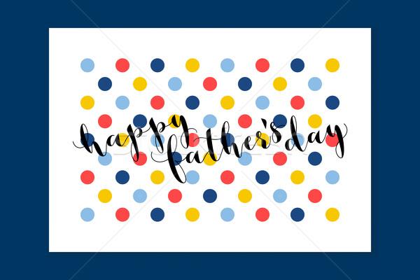 Día de padres feliz caligrafía tarjeta de felicitación estilo vector colorido Foto stock © ussr