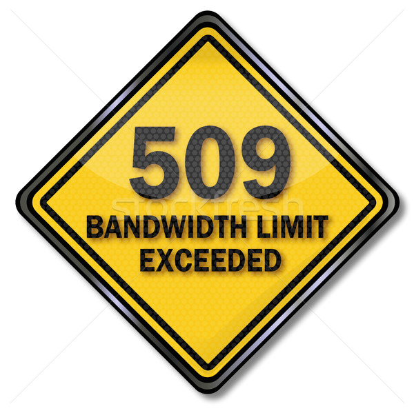 Computer sign computer protection 509 bandwidth limit exceeded Stock photo © Ustofre9
