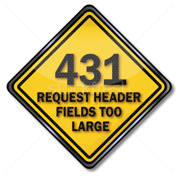 Computer sign 431 request header fields too large Stock photo © Ustofre9