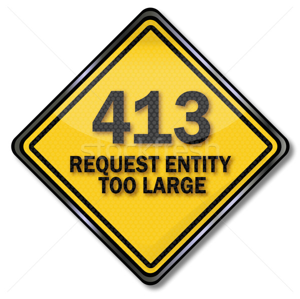 Computer sign 413 request entity too large Stock photo © Ustofre9