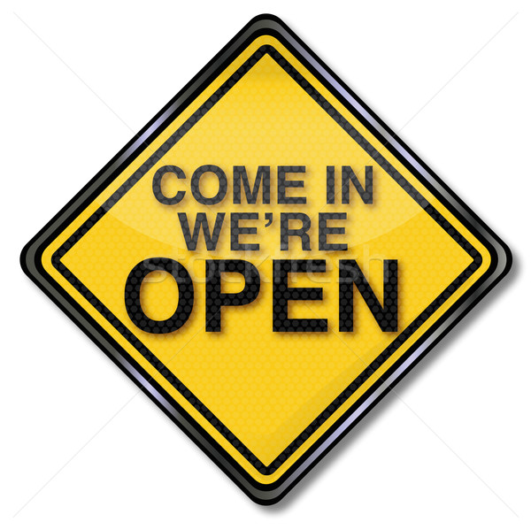 Sign come in we are open Stock photo © Ustofre9