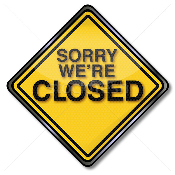 Sign Sorry we are closed Stock photo © Ustofre9