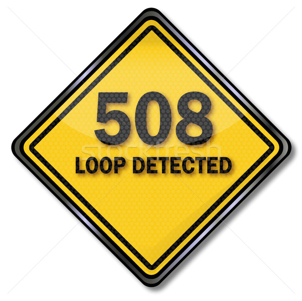 Computer sign 508 Loop detected Stock photo © Ustofre9