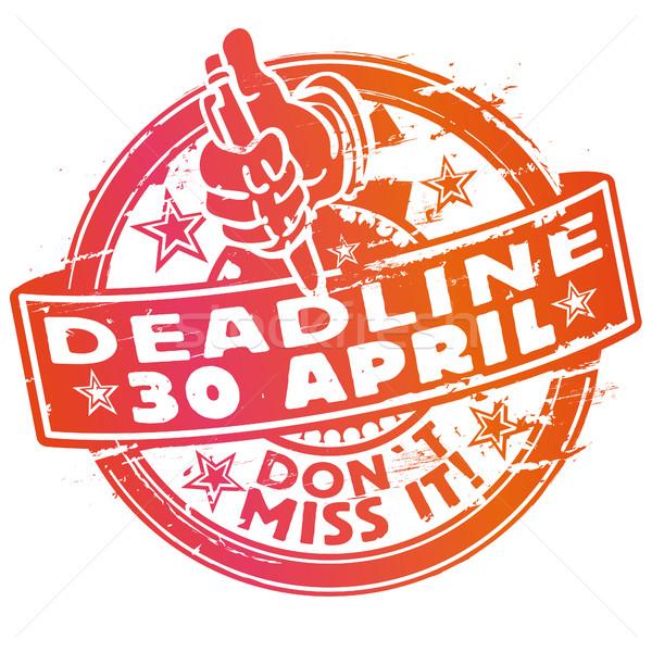 Rubber stamp deadline deadline April 30th Stock photo © Ustofre9