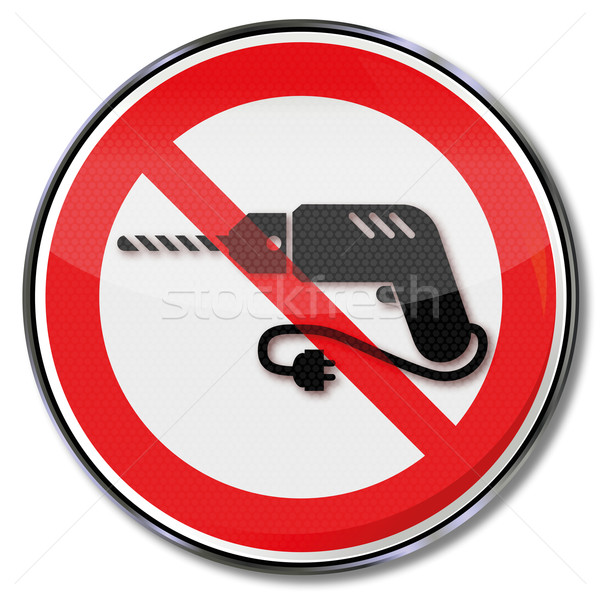 Prohibition sign for a drill Stock photo © Ustofre9
