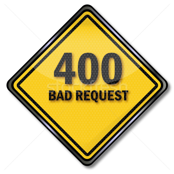 Sign 400 bad request Stock photo © Ustofre9