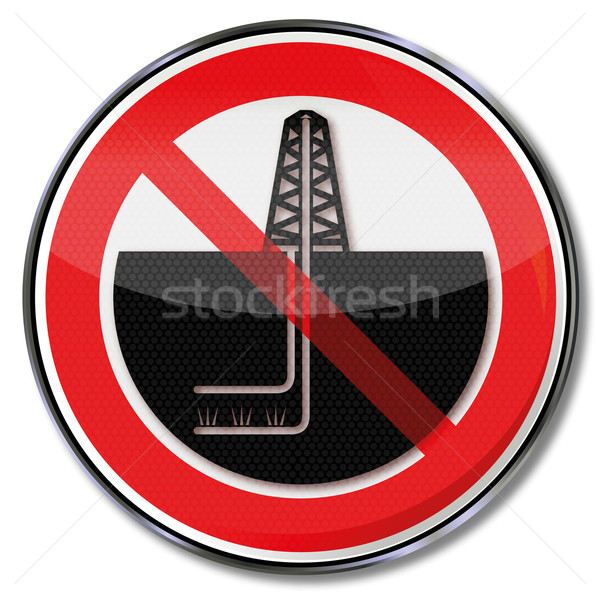 Prohibition sign for rigs and fracking Stock photo © Ustofre9