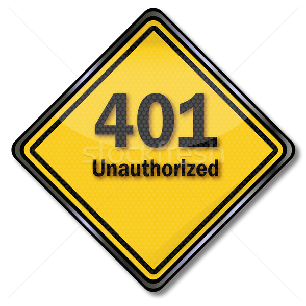 Computer sign computer plate 401 unauthorized Stock photo © Ustofre9
