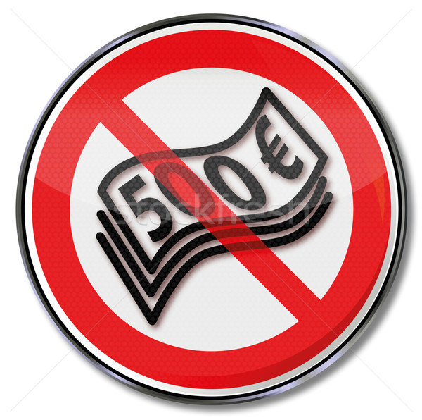Prohibition sign for 500 euro banknotes Stock photo © Ustofre9