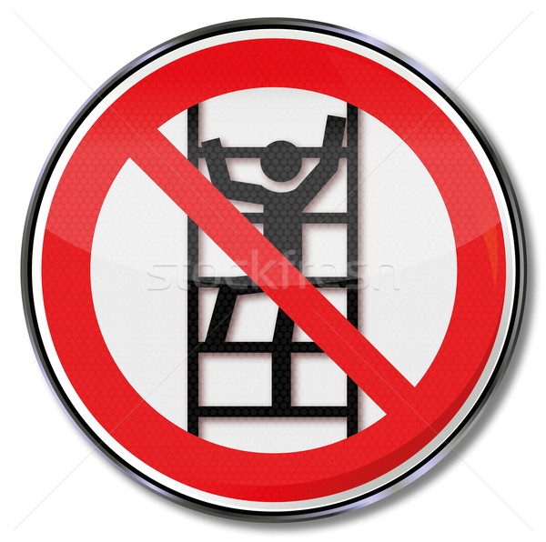 Prohibition sign ladder climbing not for unauthorized Stock photo © Ustofre9