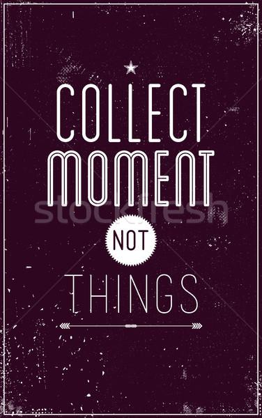 Vintage плакат момент не вещи Сток-фото © Vanzyst