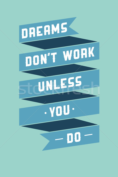 Art poster with motivational phrases Stock photo © Vanzyst