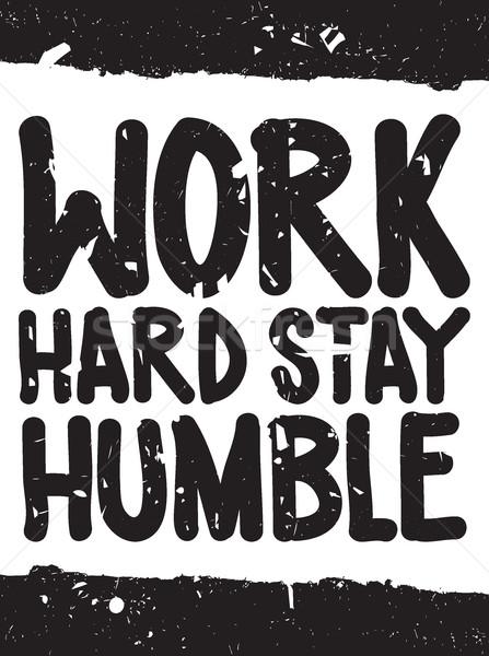 работу пребывание скромный Вдохновенный цитировать плакат Сток-фото © Vanzyst