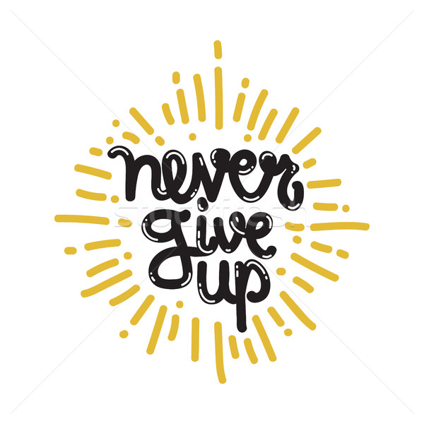 Poster Never Give Up Stock photo © Vanzyst