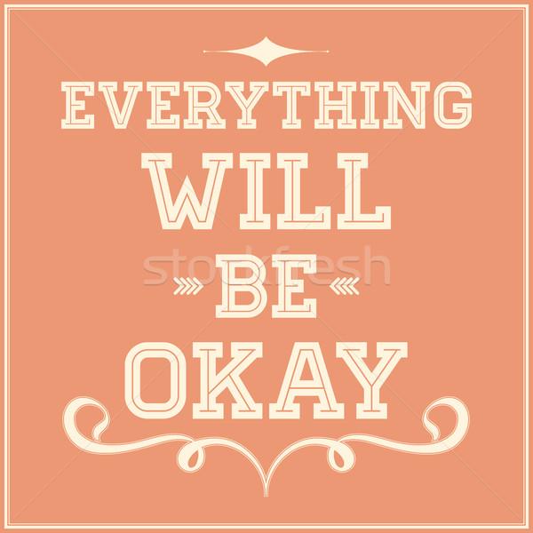 Everything will be okay Stock photo © Vanzyst