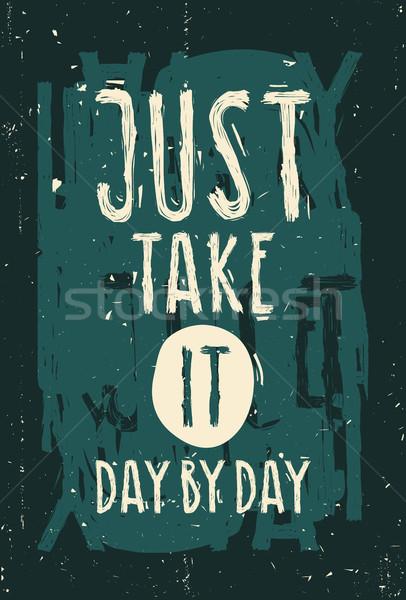 Vintage motivational grunge quote poster, dark frame Stock photo © Vanzyst