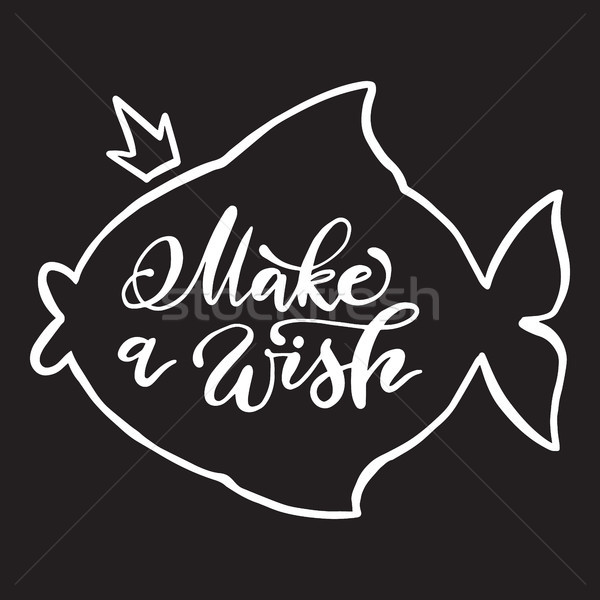 Calligraphy make a wish phrase in fish shape outline. Vector handwritten lettering. Stock photo © vasilixa