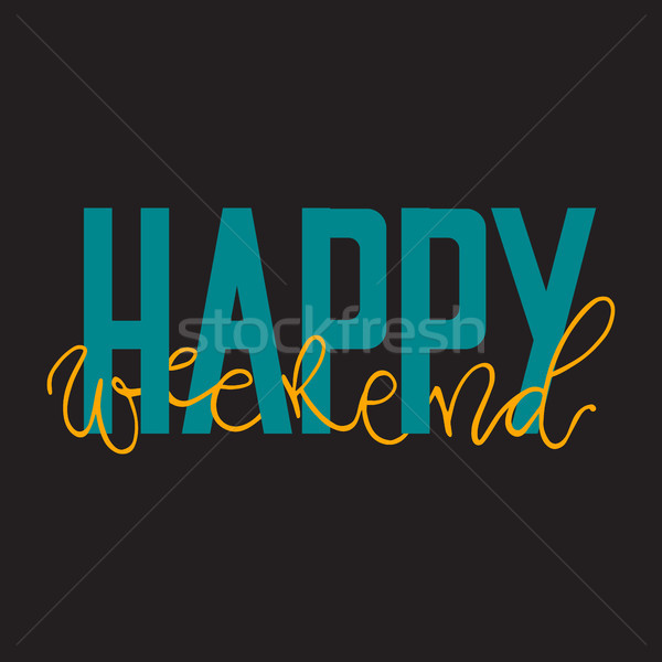 Happy weekend. Hand drawn vector illustration. Lettering modern calligraphy.  Stock photo © vasilixa