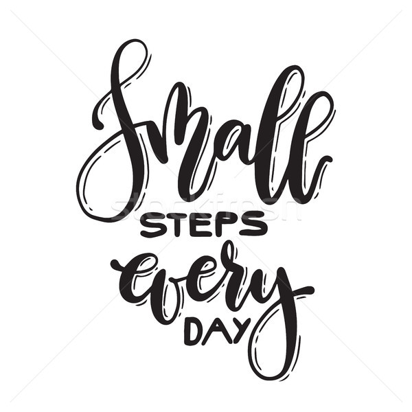Calligraphy isolated handwritten text small steps every day. Vector ink banner. Stock photo © vasilixa