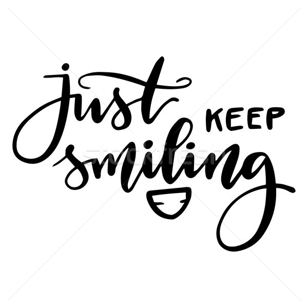 Calligraphy inscription just keep smiling. Handwritten black vector lettering on white background. Stock photo © vasilixa