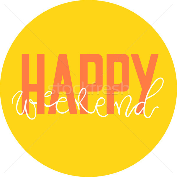 Typographic happy weekend inscription. Vector handwritten phrase on yellow background. Stock photo © vasilixa