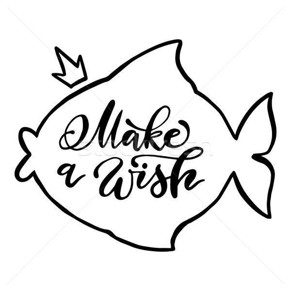 Hand drawn inscription make a wish inside fish form contour. Vector isolated calligraphic illustrati Stock photo © vasilixa