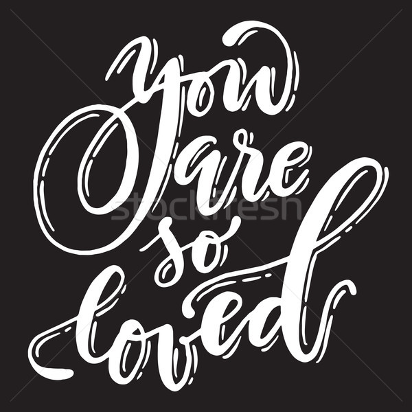 Calligraphic you are so loved phrase. Handwritten vector white font on black background. Stock photo © vasilixa