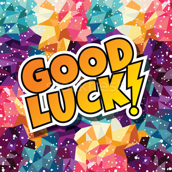 good luck text abstract colorful triangle geometrical background Stock photo © vector1st