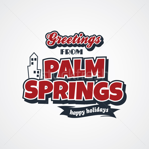 palm springs vacation greetings theme Stock photo © vector1st