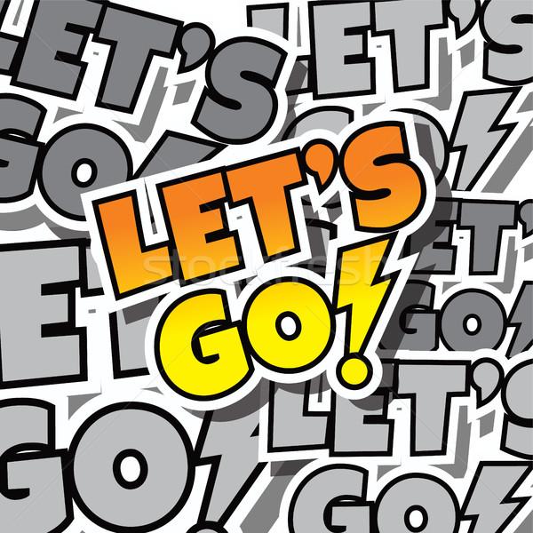 cartoon comic text let's go Stock photo © vector1st