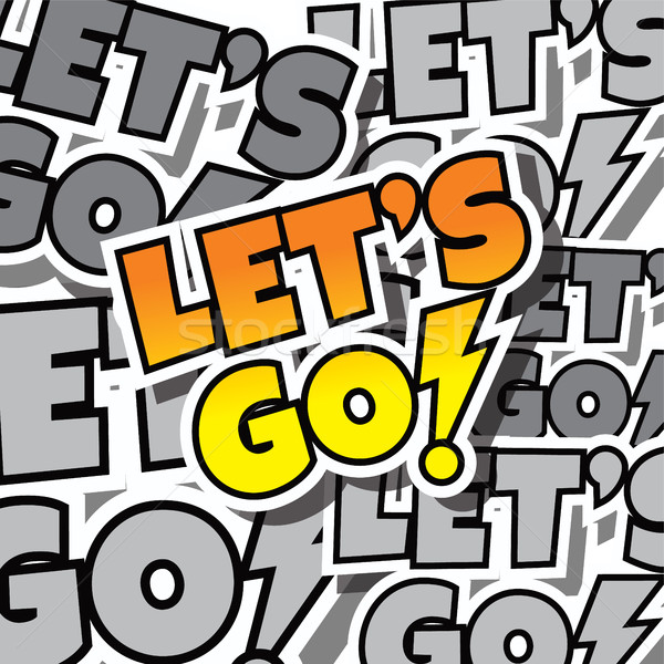 cartoon comic text let's go Stock photo © vector1st