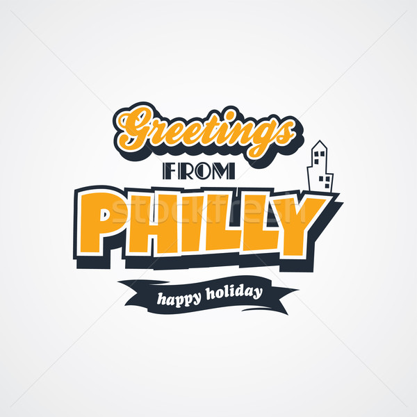 philadelphia vacation greetings theme Stock photo © vector1st