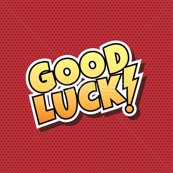 Good Luck Comic Speech Bubble Cartoon Stock photo © vector1st