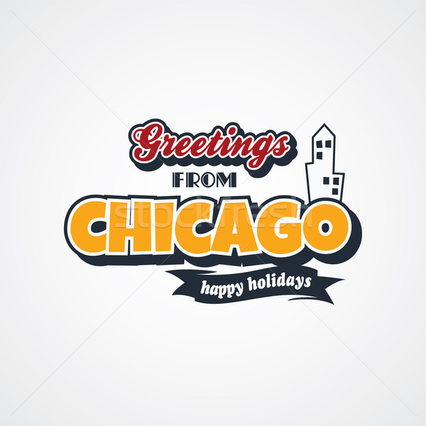 chicago vacation greetings theme Stock photo © vector1st