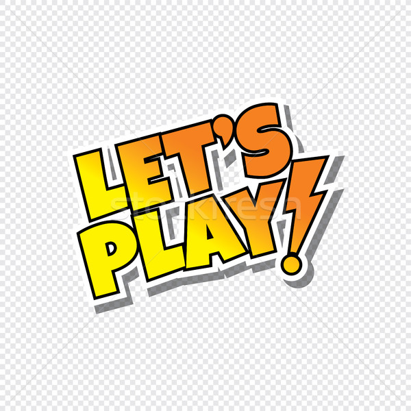 lets play cartoon text sticker Stock photo © vector1st