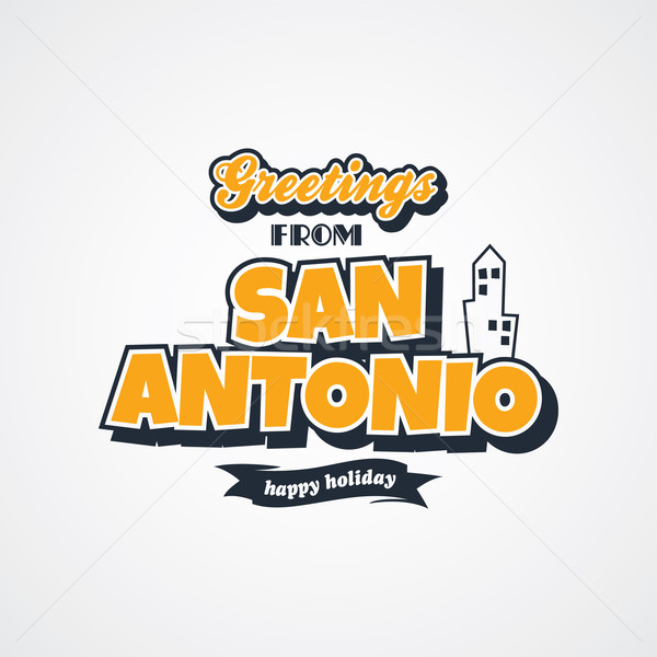 san antonio vacation greetings theme Stock photo © vector1st