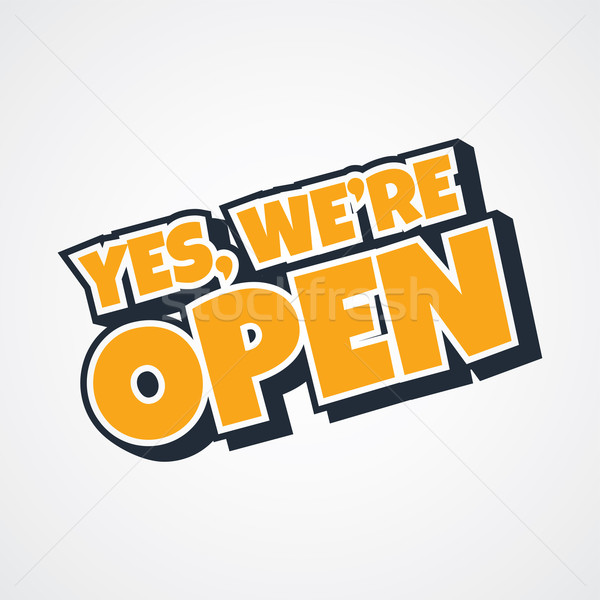 yes we are open store Stock photo © vector1st