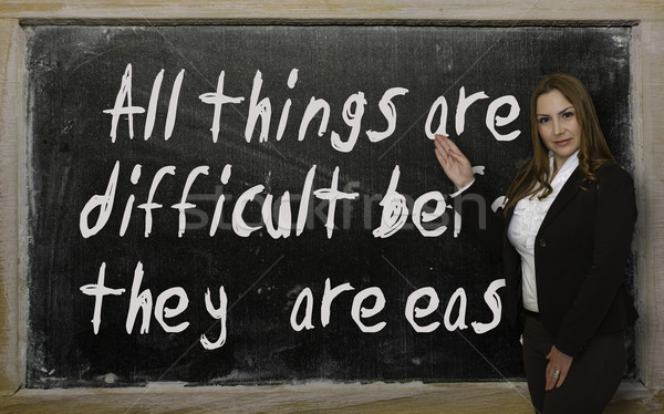 Teacher showing All things are difficult before they are easy on Stock photo © vepar5