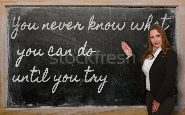 Teacher showing You never know what you can do until you try on  Stock photo © vepar5