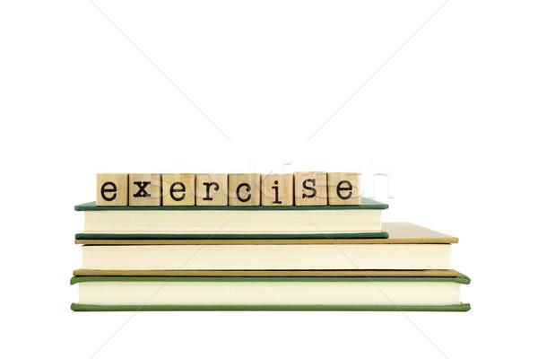 Egzersiz kelime ahşap pulları kitaplar Stok fotoğraf © vinnstock