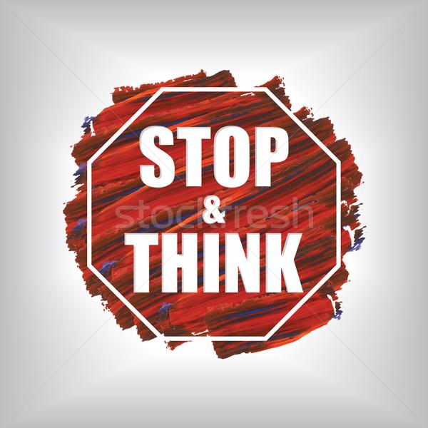 Stop gondolkodik akril szöveg festett terv Stock fotó © vipervxw